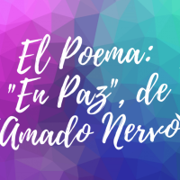 En Paz, del poeta Amado Nervo.