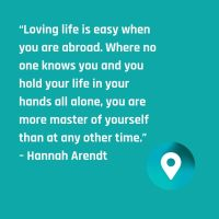 Hannah Arend said this about traveling.